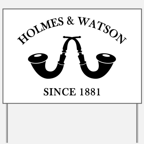 Holmes & Watson Since 1881 Yard Sign