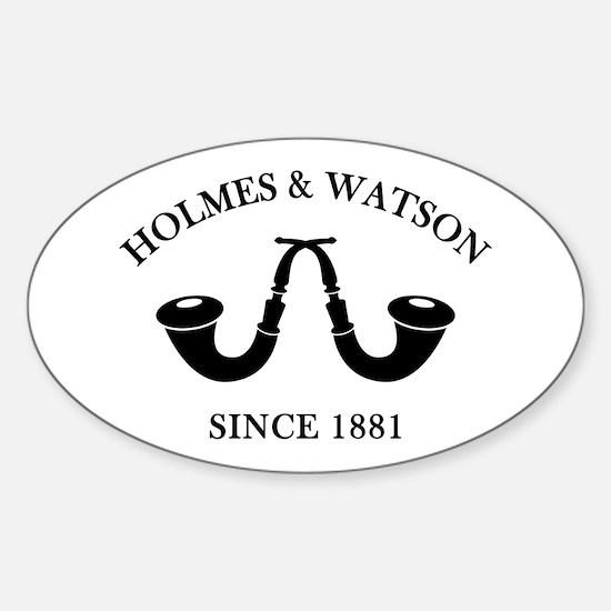 Holmes & Watson Since 1881 Sticker (Oval)