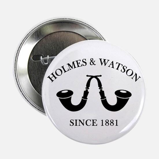 "Holmes & Watson Since 1881 2.25"" Button"