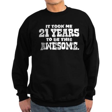 Funny 21st Birthday Sweatshirt (dark)