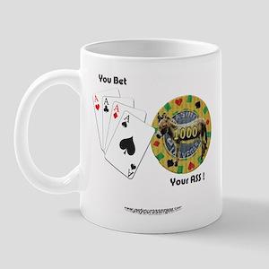 You Bet Your ASS! Mug