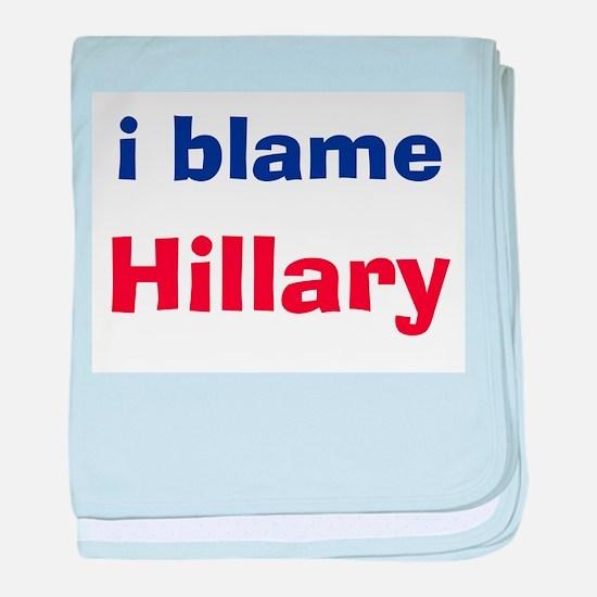 I Blame Hillary baby blanket