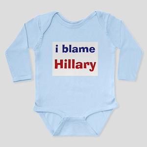 I Blame Hillary Long Sleeve Infant Bodysuit