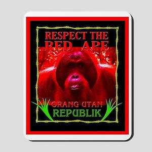 Orang Utan Republik-Respect the Red Ape Mousepad
