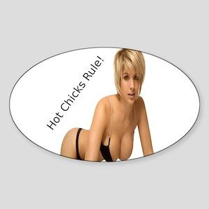"""Hot Chicks Rule!"" Sticker (Oval)"