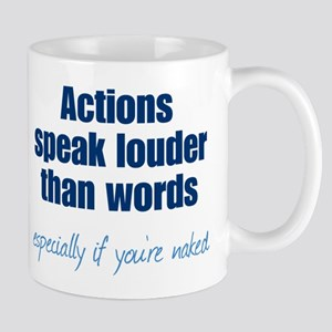 Naked Actions Speak Louder Mug