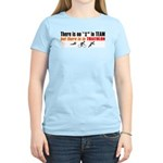 """There's no I in TEAM"" Women's Pink T-Shirt"