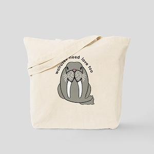 walruses need love too Tote Bag