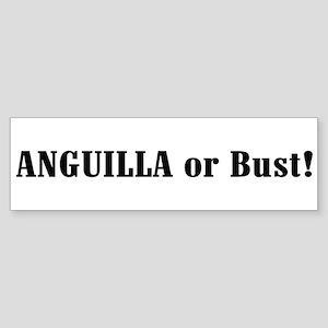 Anguilla or Bust! Bumper Sticker