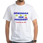 White Nobunaga for President T-Shirt