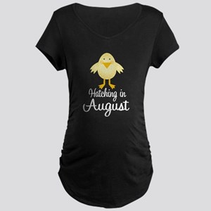 Hatching In August Maternity Dark T-Shirt