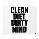 Clean Diet..... Mousepad