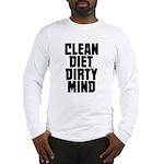 Clean Diet..... Long Sleeve T-Shirt