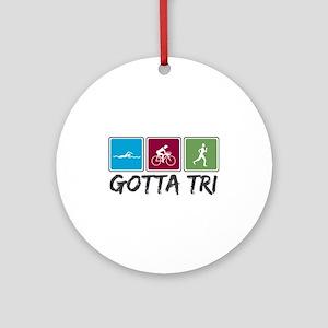 Gotta Tri (Triathlon) Ornament (Round)