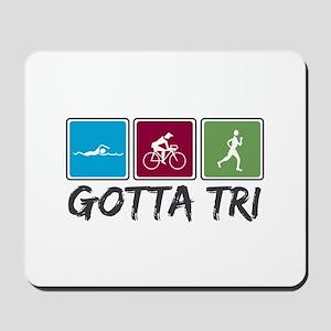 Gotta Tri (Triathlon) Mousepad