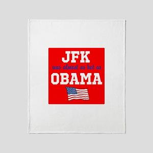 JFK as hot as OBAMA Throw Blanket