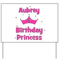 1st Birthday Princess Aubrey! Yard Sign