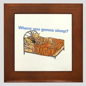 CBr Where you gonna sleep Framed Tile