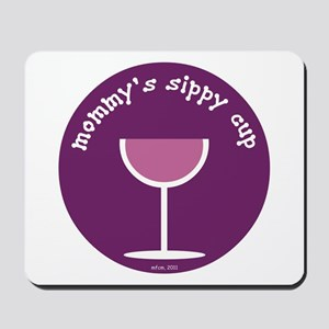 Mommy's Sippy Cup Mousepad