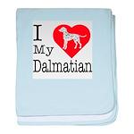 I Love My Dalmatian baby blanket