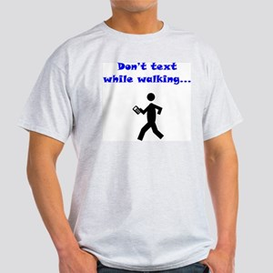 Don't Text While Walking Light T-Shirt