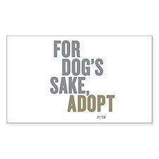 For Dog's Sake, Adopt Sticker (Rectangle)