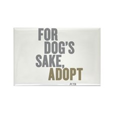 For Dog's Sake, Adopt Rectangle Magnet