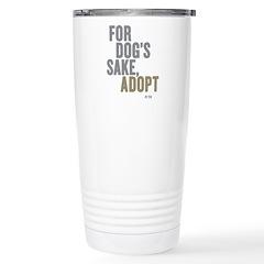 For Dog's Sake, Adopt Stainless Steel Travel M