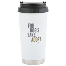 For Dog's Sake, Adopt Stainless Steel Travel Mug