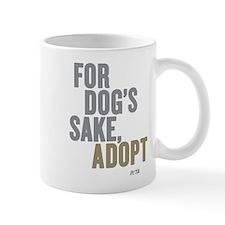 For Dog's Sake, Adopt Mug Mugs