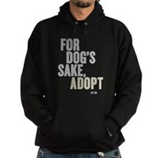 For Dog's Sake, Adopt Hoodie (dark) Sweatshirt