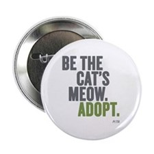 """Be The Cat's Meow, Adopt 2.25"""" Button"""