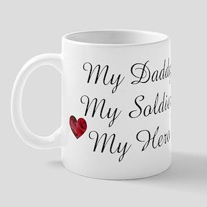 My Daddy, My Soldier, My Hero Mug