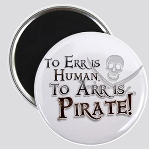 To Arr is Pirate! Funny Magnet