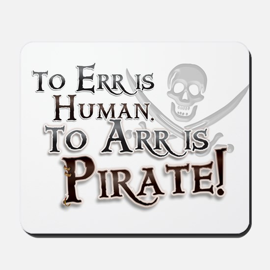 To Arr is Pirate! Funny Mousepad