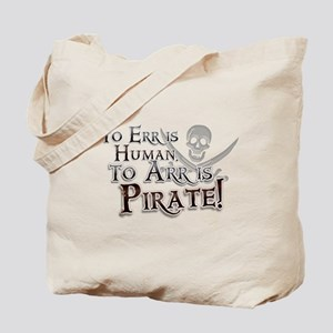 To Arr is Pirate! Funny Tote Bag