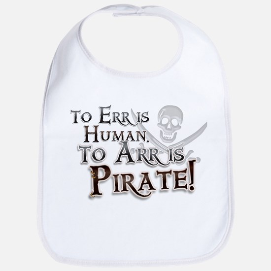 To Arr is Pirate! Funny Bib