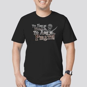 To Arr is Pirate! Funny Men's Fitted T-Shirt (dark