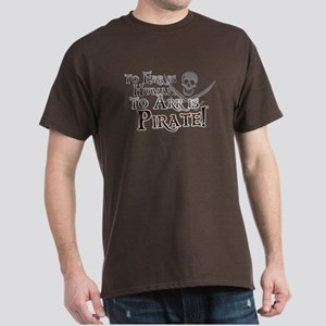 To Arr is Pirate! Funny Dark T-Shirt