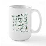 Buy me a drink, I'll dance ya Large Mug