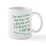 Buy me a drink, I'll dance ya Mug