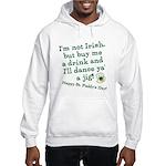 Buy me a drink, I'll dance ya Hooded Sweatshirt