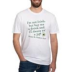 Buy me a drink, I'll dance ya Fitted T-Shirt