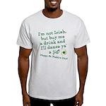 Buy me a drink, I'll dance ya Light T-Shirt