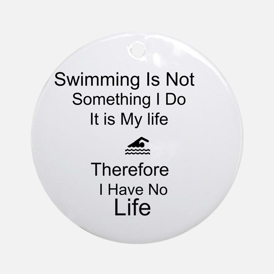 Swimming Is My Life Ornament (Round)