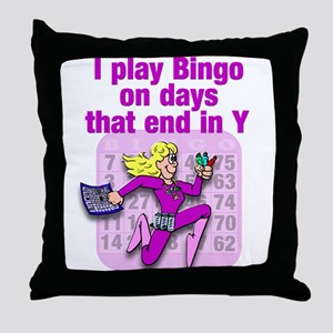 I play Bingo on days that end in Y Throw Pillow