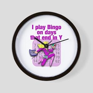 I play Bingo on days that end in Y Wall Clock