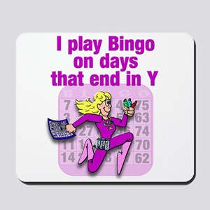 I play Bingo on days that end in Y Mousepad
