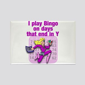 I play Bingo on days that end in Y Rectangle Magne