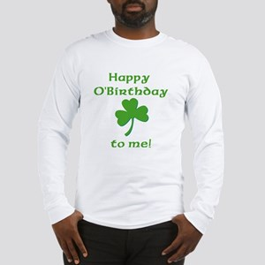 Happy O'Birthday!! Long Sleeve T-Shirt
